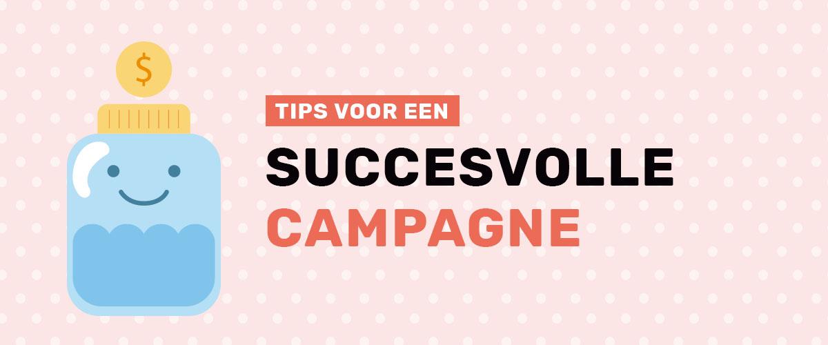 Tips voor een succesvolle campagne via crowdfunding